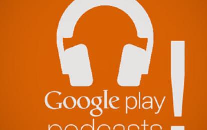 Los Podcasts tambien llegan para la aplicación de Google