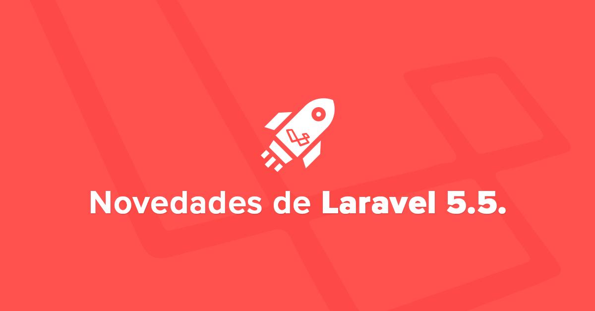 Nueva versión de Laravel Framework LTS 5.5